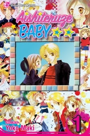 Aishiteruze Baby, Vol. 1 ebook by Yoko Maki, Yoko Maki