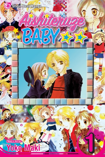 Aishiteruze Baby, Vol. 1 ebook by Yoko Maki