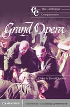 The Cambridge Companion to Grand Opera ebook by David Charlton