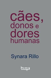 Cães, donos e dores humanas ebook by Kobo.Web.Store.Products.Fields.ContributorFieldViewModel