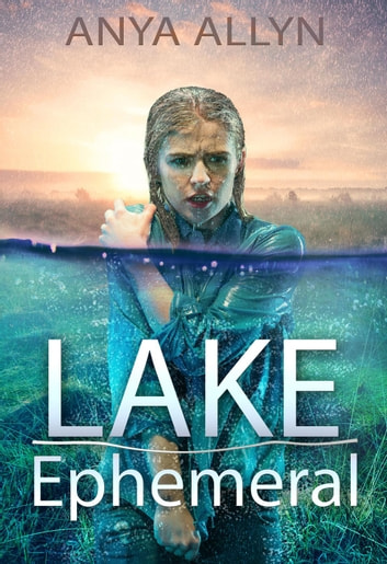 Lake Ephemeral - Lake Ephemeral ebook by Anya Allyn