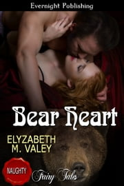 Bear Heart ebook by Elyzabeth M. VaLey