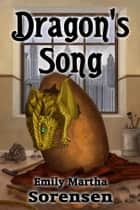 Dragon's Song ebook by Emily Martha Sorensen