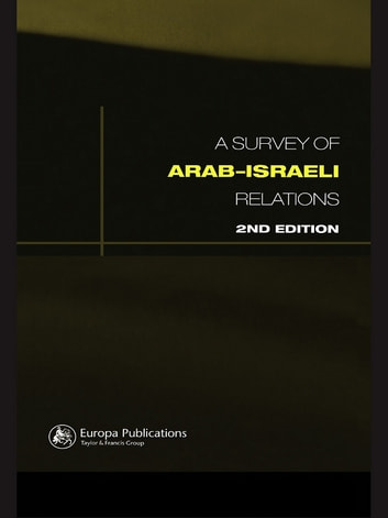 Survey of Arab-Israeli Relations ebook by Cathy Hartley,Paul Cossali
