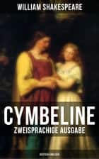 Cymbeline (Zweisprachige Ausgabe: Deutsch-Englisch) ebook by William Shakespeare, Dorothea Tieck