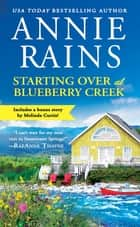 Starting Over at Blueberry Creek - Includes a bonus short story eBook by Annie Rains