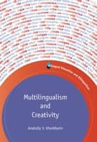 Multilingualism and Creativity ebook by Assoc. Prof. Anatoliy V. Kharkhurin