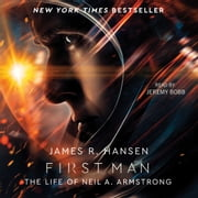 First Man - The Life of Neil A. Armstrong audiobook by James R. Hansen