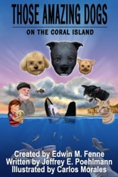 Those Amazing Dogs Book 5: On the Coral Island ebook by Edwin Fenne