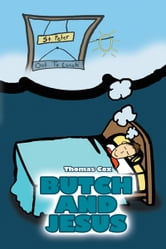 BUTCH AND JESUS ebook by Thomas Cox