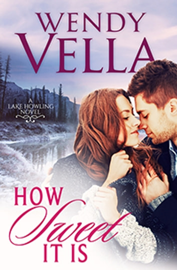 How Sweet It Is ebook by Wendy Vella
