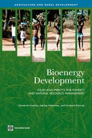 Bioenergy Development: Issues and Impacts for Poverty and Natural Resource Management ebook by Cushion, Elizabeth