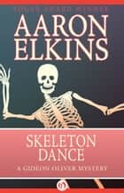 Skeleton Dance ebook by Aaron Elkins