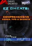 Cheats Unlimited presents EZ Cheats: Comprehensive Codes, Tips and Secrets for Playstation 3