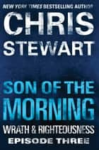 Son of the Morning ebook by Chris Stewart