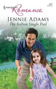 The Italian Single Dad ebook by Jennie Adams