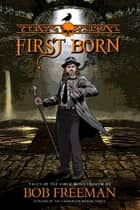 First Born - Tales of the Liber Monstrorum ebook by Bob Freeman
