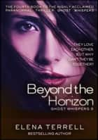 Beyond the Horizon: Ghost Whispers 5 ebook by Elena Terrell