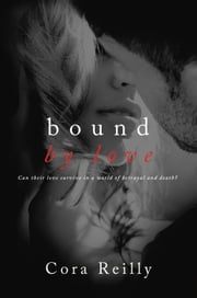 Bound By Love ebook by Cora Reilly