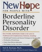 New Hope for People with Borderline Personality Disorder - Your Friendly, Authoritative Guide to the Latest in Traditional and Complementar y Solutions ebook by Neil R. Bockian, Ph.D., Nora Elizabeth Villagran,...
