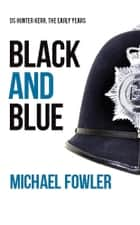Black and Blue ebook by Michael Fowler