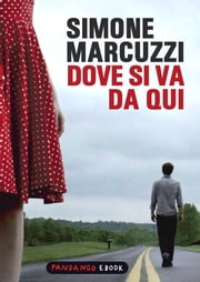 Dove si va da qui ebook by Simone Marcuzzi