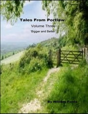 Tales from Portlaw Volume Three - Bigger and Better ebook by William Forde