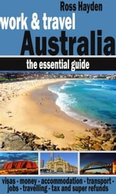 Work & Travel Australia: the Essential Guide ebook by Ross Hayden