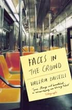Faces in the Crowd ebook by Valeria Luiselli, Christina MacSweeney