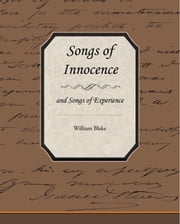 Songs of Innocence and Songs of Experience ebook by Blake, William