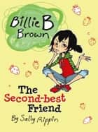 Billie B Brown: The Second-best Friend ebook by Sally Rippin
