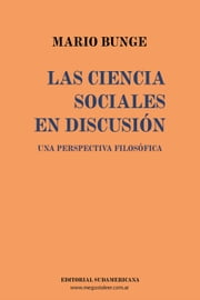 Las Ciencias Sociales en discusion ebook by Mario Bunge