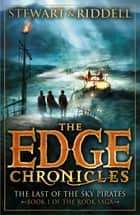 The Edge Chronicles 7: The Last of the Sky Pirates - First Book of Rook ebook by Paul Stewart, Chris Riddell
