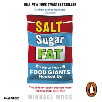 Salt, Sugar, Fat - How the Food Giants Hooked Us audiobook by Michael Moss