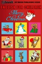 English for Children: Merry Christmas ebook by My Ebook Publishing House