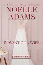 In Want of a Wife - Pemberley House, #1 ebook by