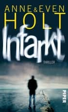 Infarkt - Thriller ebook by Anne Holt, Even Holt, Gabriele Haefs