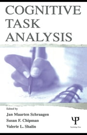 Cognitive Task Analysis ebook by Jan Maarten Schraagen,Susan F. Chipman,Valerie L. Shalin
