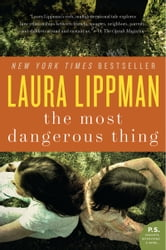 The Most Dangerous Thing ebook by Laura Lippman