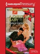 A Christmas Baby ebook by Janice Carter