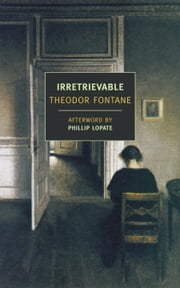Irretrievable ebook by Phillip Lopate,Douglas Parmee,Theodor Fontane