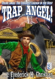 Trap Angel! ebook by Frederick H. Christian