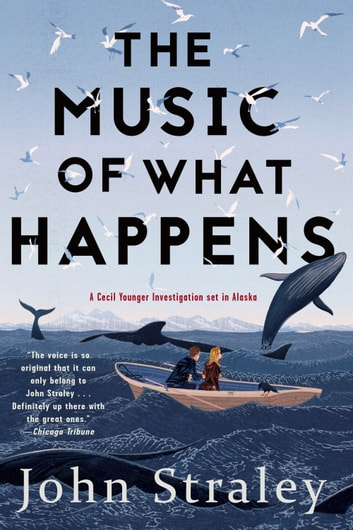 The Music of What Happens ebook by John Straley