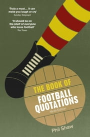 The Book of Football Quotations ebook by Phil Shaw
