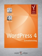 WordPress 4 - Schnelleinstieg ebook by Patrick Belowski,Andreas Stark