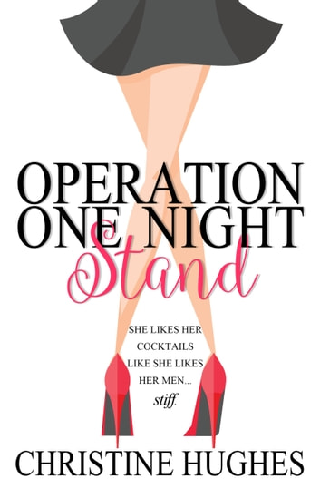 Operation One Night Stand ebook by Christine Hughes