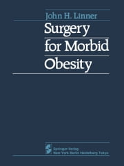 Surgery for Morbid Obesity ebook by J.H. Linner,R.L. Drew,A. Hage