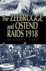 Zeebrugge and Ostend Raids ebook by Stephen McGreal