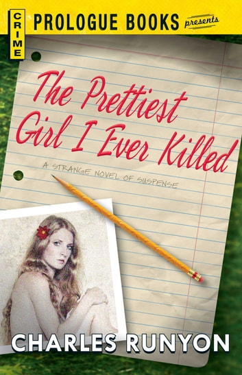 The Prettiest Girl I Ever Killed ebook by Charles Runyon