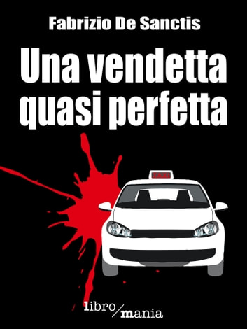 Una vendetta quasi perfetta ebook by Fabrizio De Sanctis